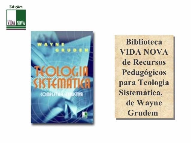 Biblioteca VIDA NOVA de Recursos Pedagógicos para Teologia Sistemática, de Wayne Grudem Biblioteca VIDA NOVA de Recursos P...