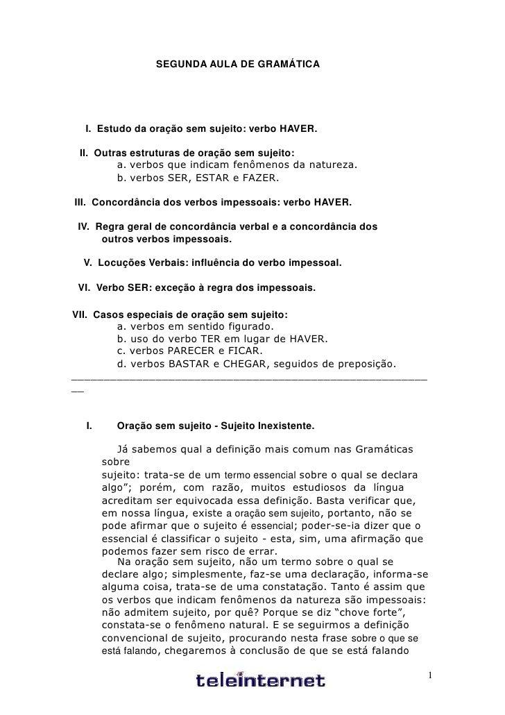 SEGUNDA AULA DE GRAMÁTICA  I. Estudo da oração sem sujeito: verbo HAVER. II. Outras estruturas de oração sem sujeito:     ...