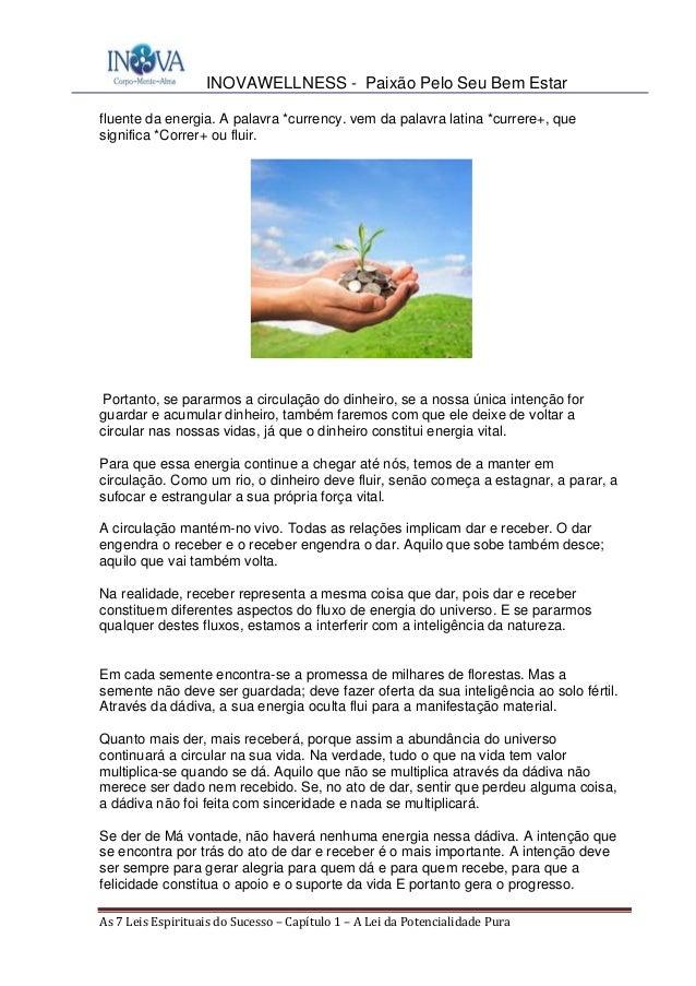INOVAWELLNESS - Paixão Pelo Seu Bem Estar As7LeisEspirituaisdoSucesso–Capítulo1–ALeidaPotencialidadePura fl...