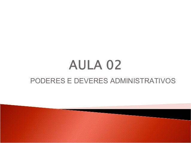PODERES E DEVERES ADMINISTRATIVOS
