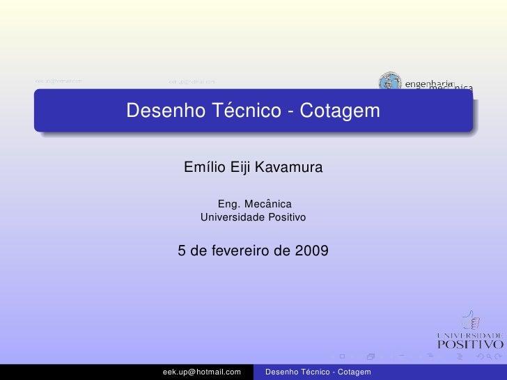 ´Desenho Tecnico - Cotagem       Em´lio Eiji Kavamura         ı                        ˆ              Eng. Mecanica       ...