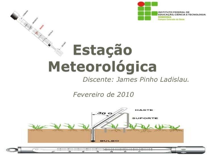 Discente: James Pinho Ladislau.Fevereiro de 2010