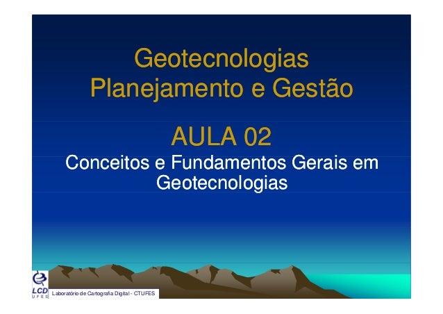 G t l iG t l iGeotecnologiasGeotecnologias Planejamento e GestãoPlanejamento e GestãoPlanejamento e GestãoPlanejamento e G...