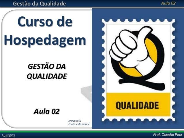 Gestão da Qualidade                             Aula 02   Curso de Hospedagem             GESTÃO DA             QUALIDADE ...