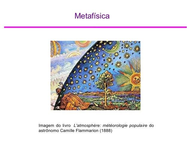 Metafísica Imagem do livro L'atmosphère: météorologie populaire do astrônomo Camille Flammarion (1888)