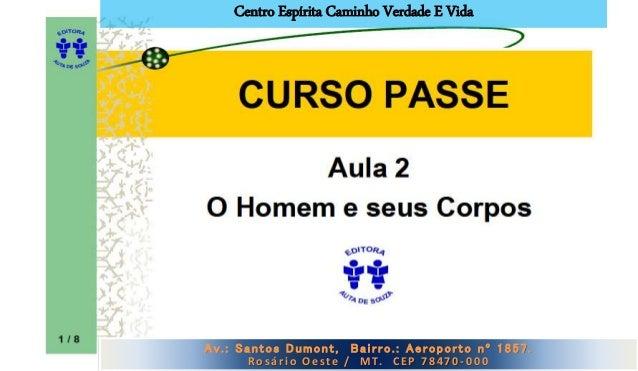 Centro Espírita Caminho Verdade E Vida A v . : S a n t o s D u m o n t , B a i r r o . : A e r o p o r t o n º 1 8 5 7 . R...