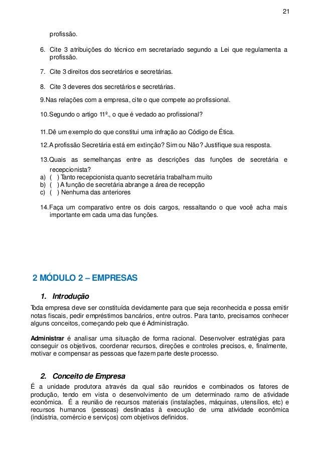 21 profissão. 6. Cite 3 atribuições do técnico em secretariado segundo a Lei que regulamenta a profissão. 7. Cite 3 direit...