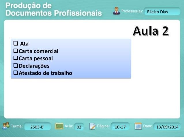 Turma: 2503-B Aula: 10 Pág: 10 a 17 Data: 18-jan-12  2503-B 02 10-17 13/09/2014  Instrutor: Ricardo Paladini Matos  Eliels...