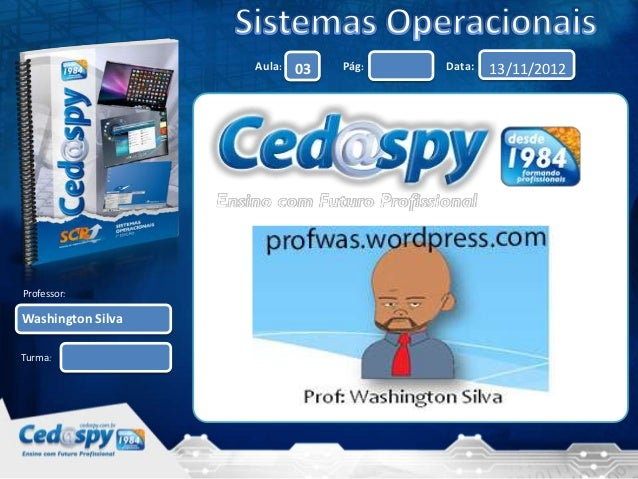 Aula:   03   Pág:   Data:   13/11/2012Professor:Washington SilvaTurma: