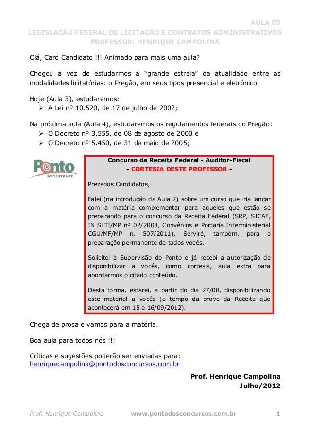 AULA 03 LEGISLAÇÃO FEDERAL DE LICITAÇÃO E CONTRATOS ADMINISTRATIVOS PROFESSOR: HENRIQUE CAMPOLINA Prof. Henrique Campolina...