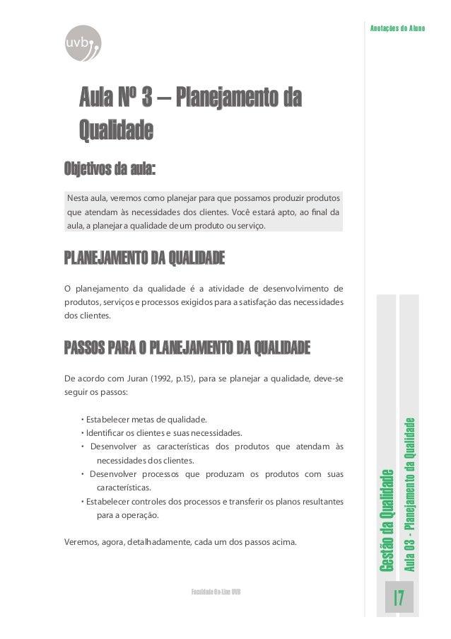GestãodaQualidade Aula03-PlanejamentodaQualidade 17Faculdade On-Line UVB Anotações do Aluno uvb Aula Nº 3 – Planejamento d...