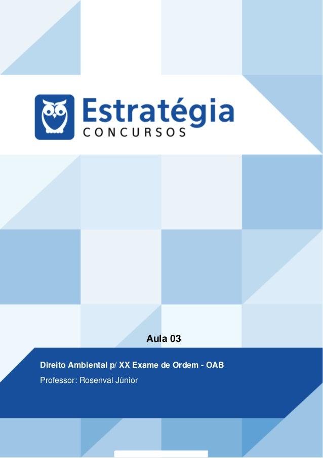 Aula 03 Direito Ambiental p/ XX Exame de Ordem - OAB Professor: Rosenval Júnior