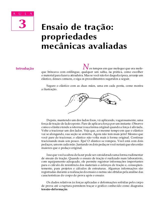A UA U L A     L A     3  3           Ensaio de tração:              propriedades              mecânicas avaliadas Introdu...
