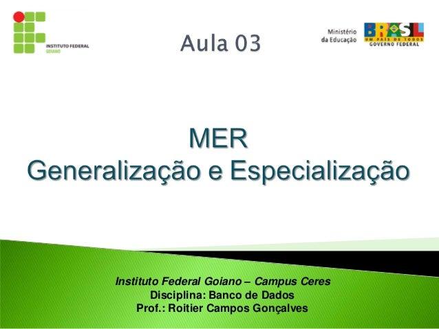 Instituto Federal Goiano – Campus Ceres        Disciplina: Banco de Dados     Prof.: Roitier Campos Gonçalves
