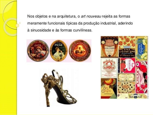 O art nouveau nunca foi uma arte popular. Ao contrário, foi  produzida e consumida quase exclusivamente para as elites  da...