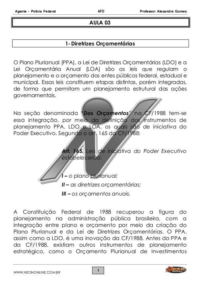 Agente – Polícia Federal AFO Professor Alexandre Gomes WWW.NEONONLINE.COM.BR 1 AULA 03 1- Diretrizes Orçamentárias O Plano...