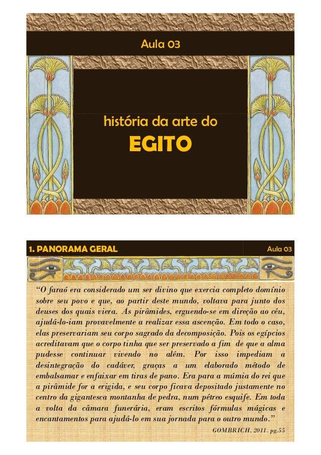 """Aula 03  história da arte do  EGITO  Aula 03  1. PANORAMA GERAL  """"O faraó era considerado um ser divino que exercia comple..."""