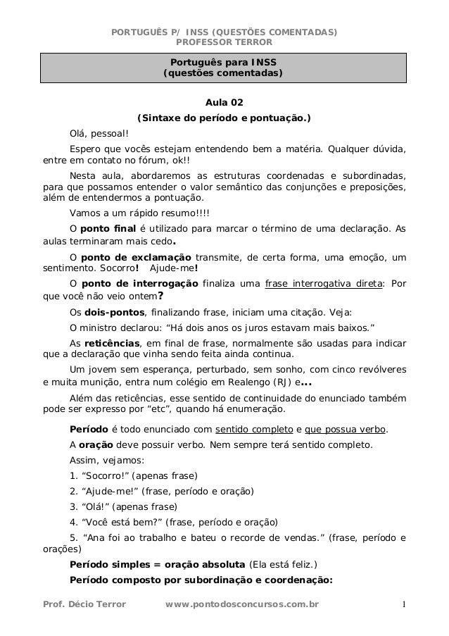 PORTUGUÊS P/ INSS (QUESTÕES COMENTADAS) PROFESSOR TERROR Prof. Décio Terror www.pontodosconcursos.com.br 1 Aula 02 (Sintax...