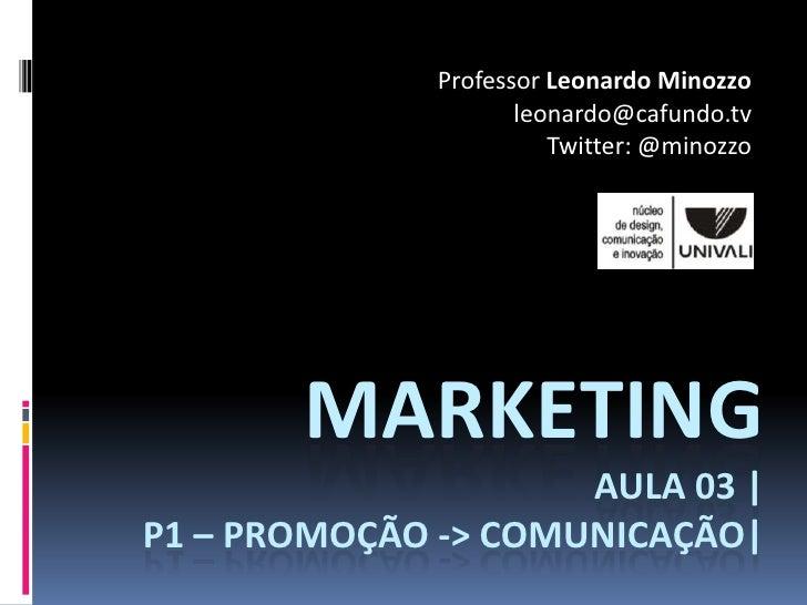 Professor Leonardo Minozzo                      leonardo@cafundo.tv                         Twitter: @minozzo            M...