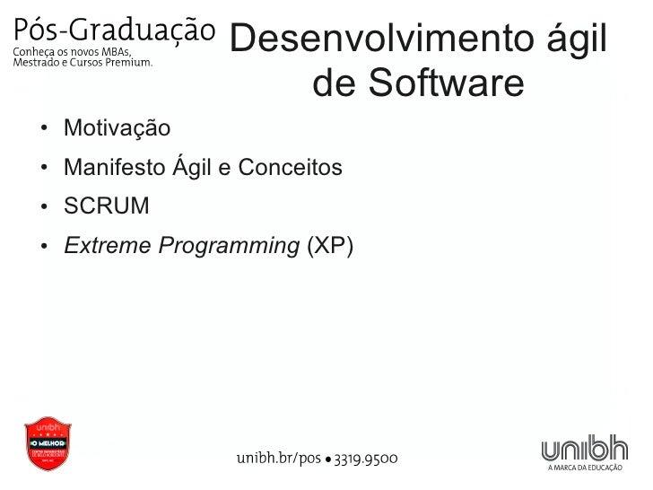 Desenvolvimento ágil                       de Software●   Motivação●   Manifesto Ágil e Conceitos●   SCRUM●   Extreme Prog...