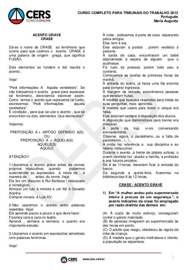 www.cers.com.br CURSO COMPLETO PARA TRIBUNAIS DO TRABALHO 2013 Português Maria Augusta 1 ACENTO GRAVE CRASE Dá-se o nome d...