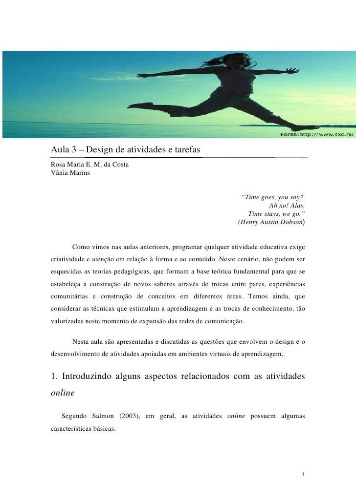 Aula 3 – Design de atividades e tarefasRosa Maria E. M. da CostaVânia Marins                                              ...