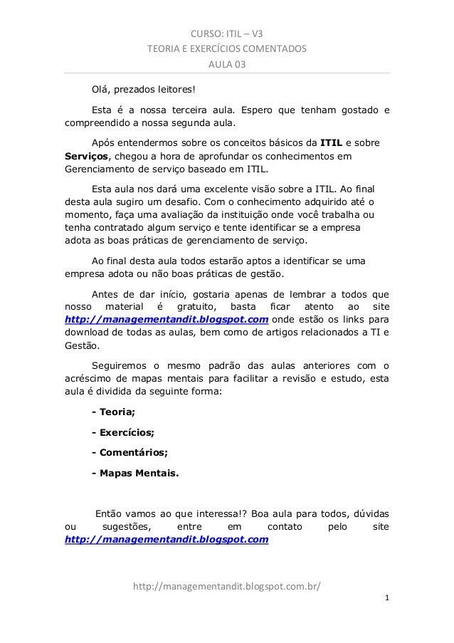 CURSO: ITIL – V3 TEORIA E EXERCÍCIOS COMENTADOS AULA 03 http://managementandit.blogspot.com.br/ 1 Olá, prezados leitores! ...