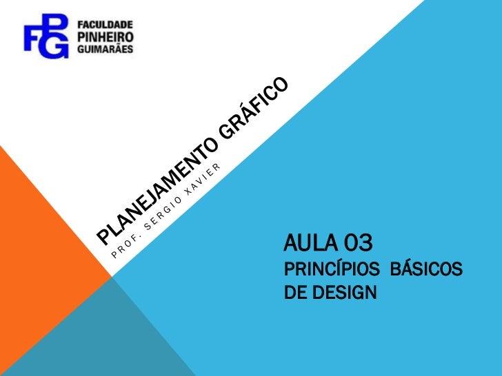 AULA 03PRINCÍPIOS BÁSICOSDE DESIGN