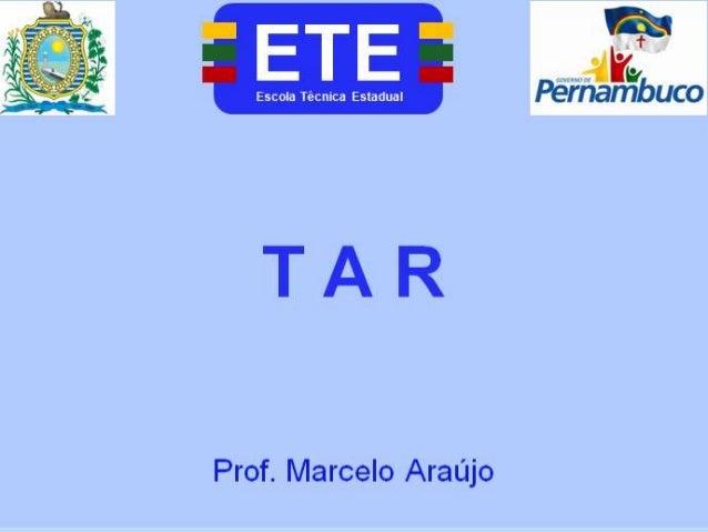 ETE    Escola Técnica Estadual  Aderico Alves de Vasconcelos     TARProf. Marcelo Araújo