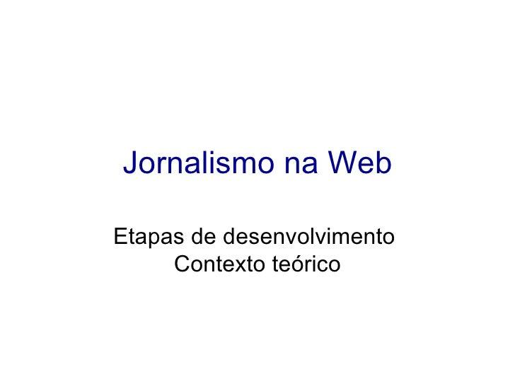 História do Jornalismo Online <ul><li>Como falar da história sem memória? Esta falta de memória reflete as tendências da c...