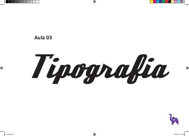 Aula 03  Tipografia  aula03.indd 1 09/09/14 00:23