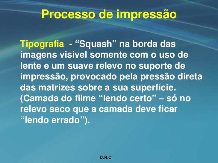 """Processo de impressão  Tipografia - """"Squash"""" na borda das imagens visível somente com o uso de lente e um suave relevo no ..."""