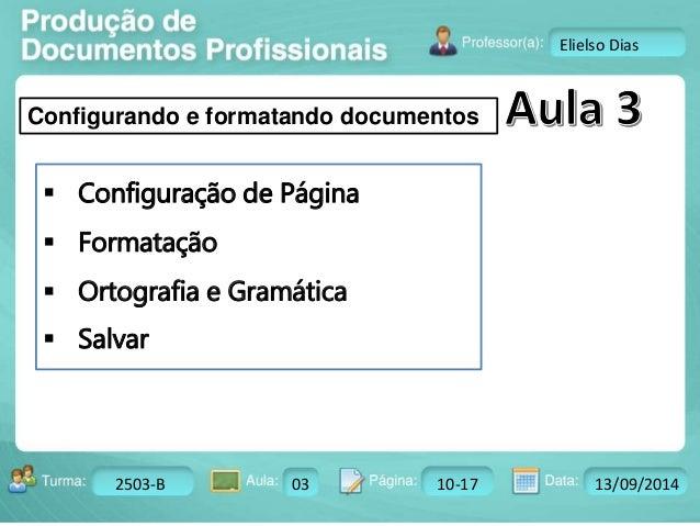 Turma: 2503-B Aula: 10 Pág: 10 a 17 Data: 18-jan-12  2503-B 03 10-17 13/09/2014  Instrutor: Ricardo Paladini Matos  Eliels...