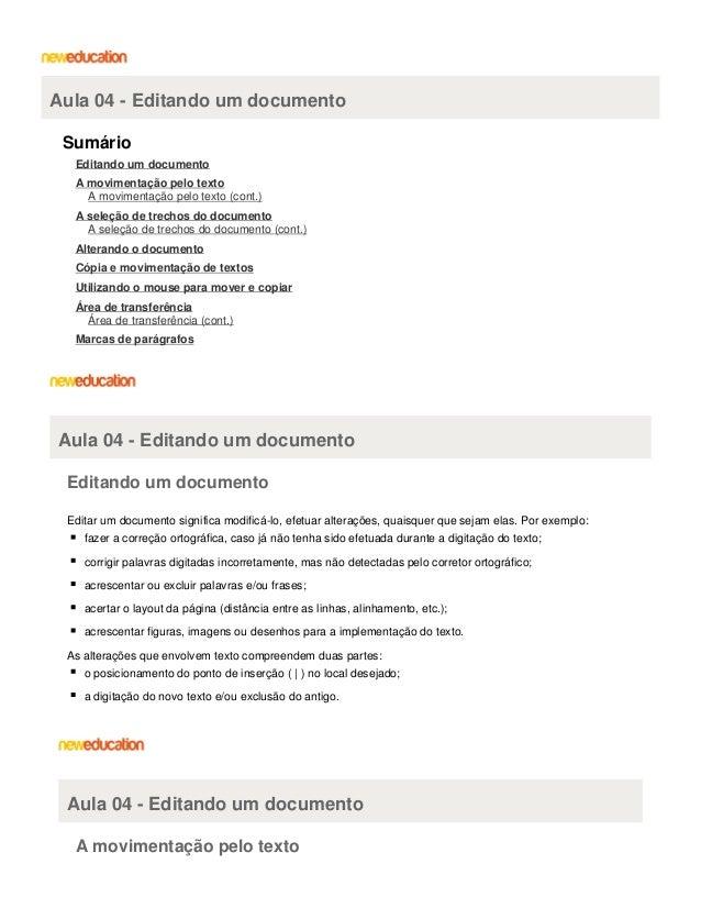 Aula 04 - Editando um documento Sumário Editando um documento A movimentação pelo texto A movimentação pelo texto (cont.) ...