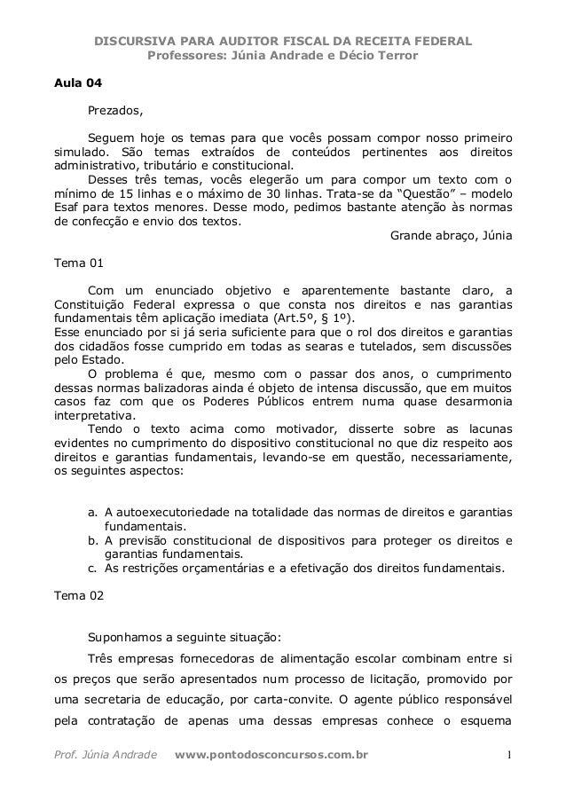 DISCURSIVA PARA AUDITOR FISCAL DA RECEITA FEDERAL  Professores: Júnia Andrade e Décio Terror  Aula 04  Prezados,  Seguem h...
