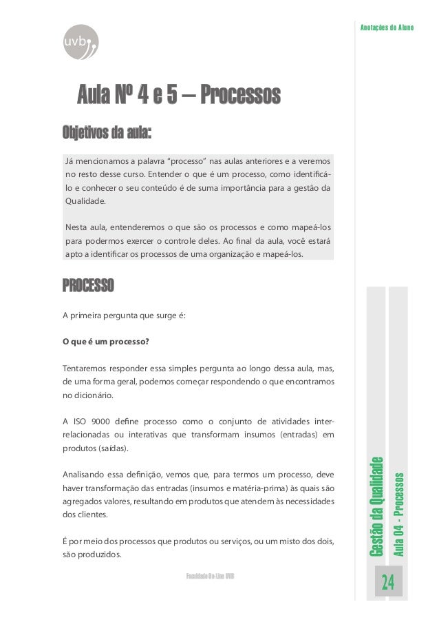 GestãodaQualidade Aula04-Processos 24Faculdade On-Line UVB Anotações do Aluno uvb Aula Nº 4 e 5 – Processos Objetivos da a...