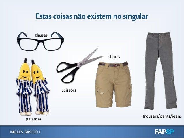 INGLÊS BÁSICO I shorts pajamas scissors glasses trousers/pants/jeans
