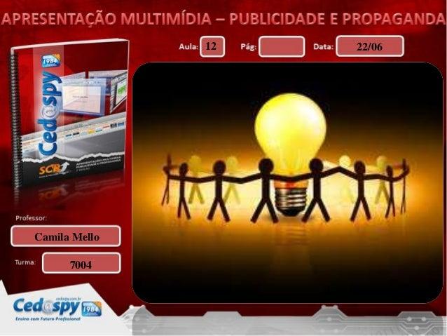 12 22/06Camila Mello7004COMUNICAÇÃO NA WEB.BRAINSTORMCOMO APLICAR O BRAINSTORM?