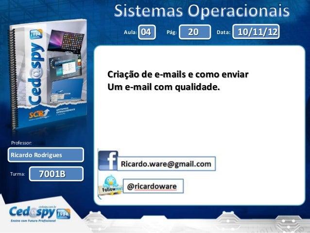 Aula:   04   Pág:   20   Data:   10/11/12                     Criação de e-mails e como enviar                     Um e-ma...