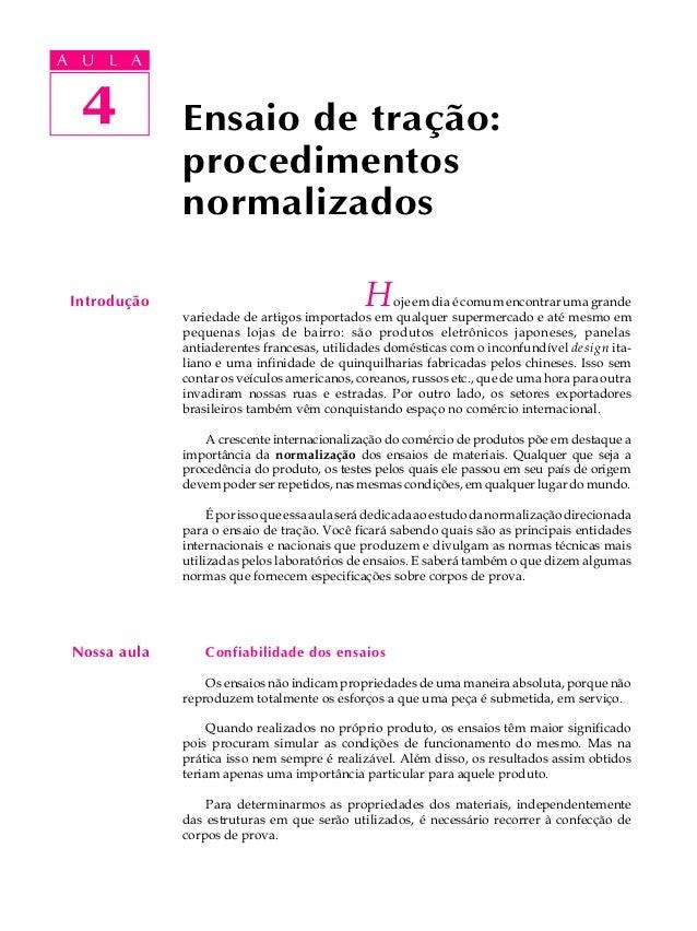 A UA U L A     L A     4  4           Ensaio de tração:              procedimentos              normalizados Introdução   ...