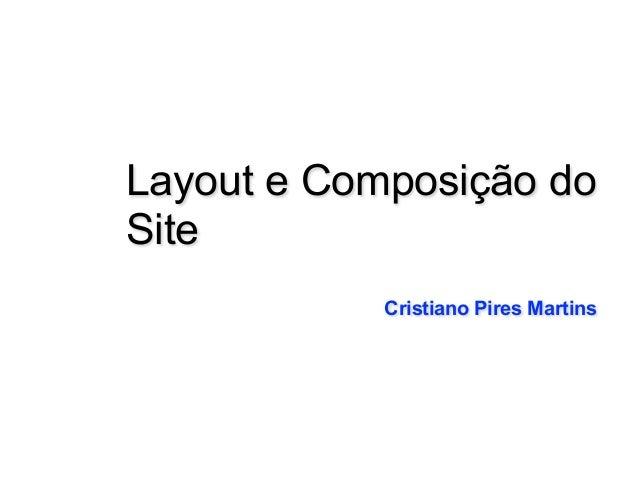 Layout e Composição do Site Cristiano Pires Martins