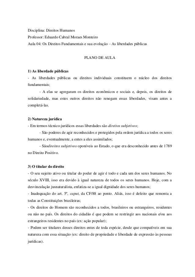 Disciplina: Direitos HumanosProfessor: Eduardo Cabral Moraes MonteiroAula 04: Os Direitos Fundamentais e sua evolução – As...