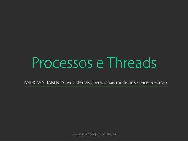 www.evandrojunior.pro.br ANDREW S. TANENBAUM, Sistemas operacionais modernos - Terceira edição.