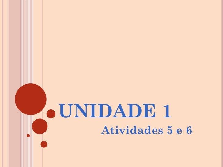 UNIDADE 1 Atividades 5 e 6