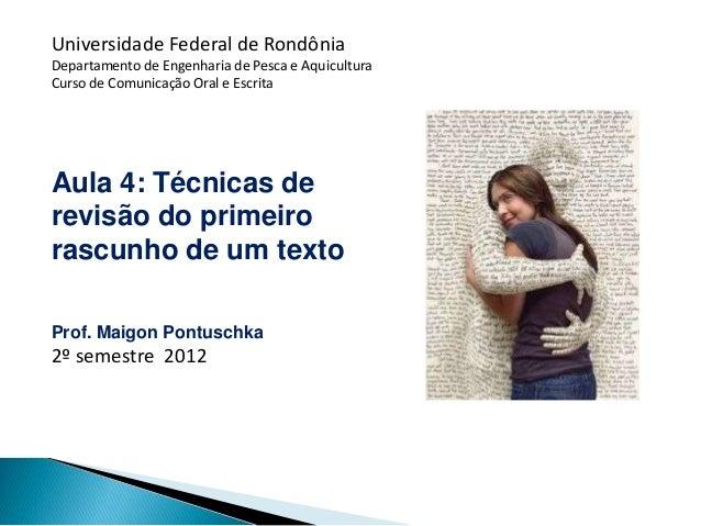 Universidade Federal de RondôniaDepartamento de Engenharia de Pesca e AquiculturaCurso de Comunicação Oral e EscritaAula 4...