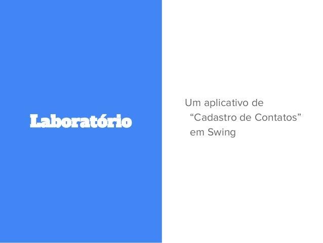 """Laboratório Um aplicativo de """"Cadastro de Contatos"""" em Swing"""