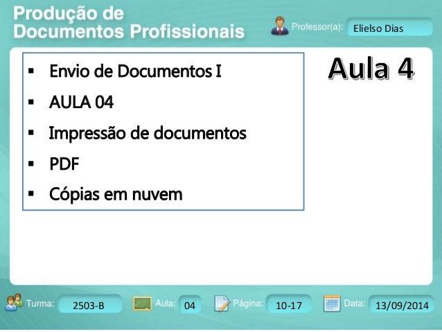 Turma: 2503-B Aula: 10 Pág: 10 a 17 Data: 18-jan-12  2503-B 04 10-17 13/09/2014  Instrutor: Ricardo Paladini Matos  Eliels...