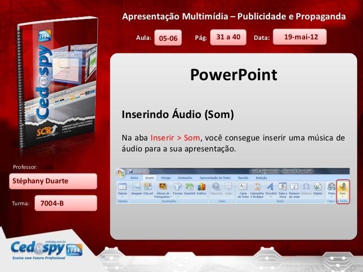 Apresentação Multimídia – Publicidade e Propaganda                         Aula:   05-06   Pág:   31 a 40   Data:   19-mai...