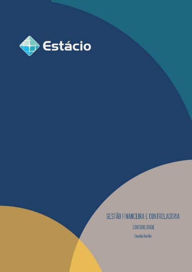 CONTABILIDADE 1 Prezado aluno, Esta apostila é a versão estática, em formato .pdf, da disciplina online e contém todas as ...