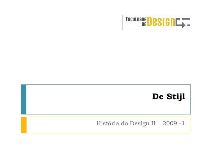 De Stijl   História do Design II | 2009 -1